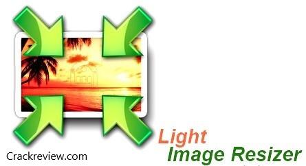 Light Image Resizer 5.1 Crack Free Download [Update]