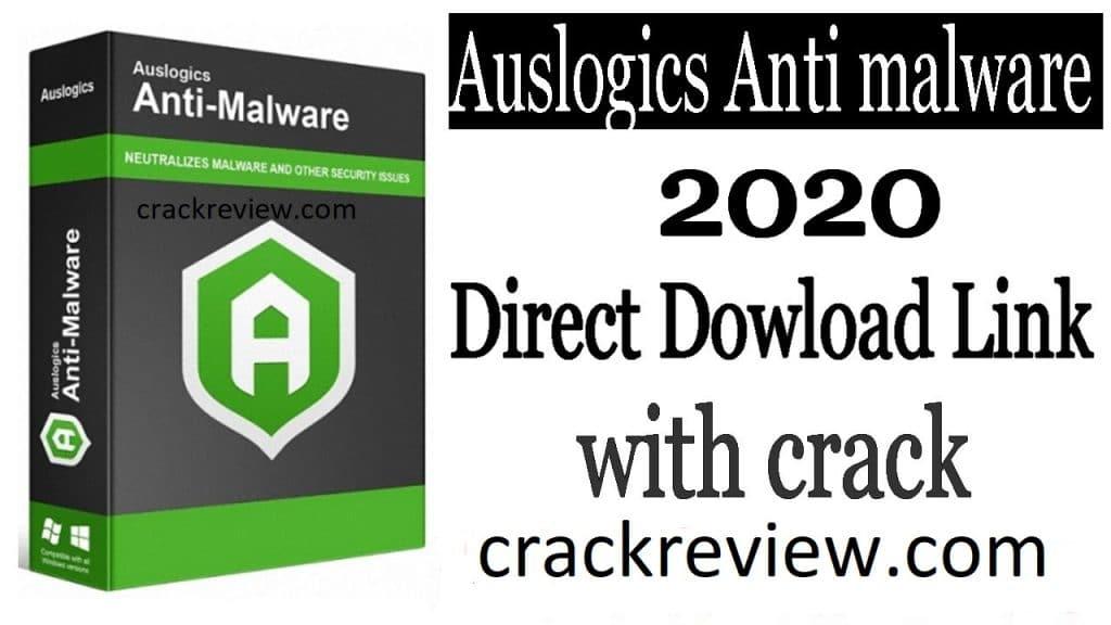 Auslogics Anti-Malware 1.21.0.3 Crack + License Key Free 2020 Update